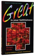 Great is Your Faithfulness (Lamentations) (Welwyn Commentary Series) Paperback