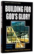 Haggai/Zechariah: Building For God's Glory (Welwyn Commentary Series) Paperback