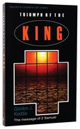 Triumph of the King (2 Samuel) (Welwyn Commentary Series) Paperback