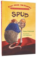 Spud (Tails From The Pantry Series) Hardback