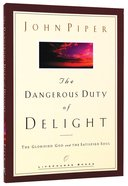 The Dangerous Duty of Delight (Lifechange Books Series) Hardback