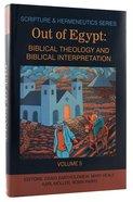 Out of Egypt (Scripture & Hermeneutics) (#05 in Scripture And Hermeneutics Series)