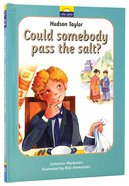 Hudson Taylor - Can Somebody Pass the Salt? (Little Lights Biography Series) Hardback