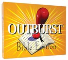 Outburst: Bible Edition