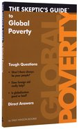 The Skeptic's Guide to Global Poverty: Tough Questions, Direct Answers Paperback