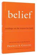 Belief: Readings on the Reason For Faith Hardback