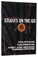 Philippians, Colossians, First and Second Thessalonians (Studies On The Go Series) Paperback