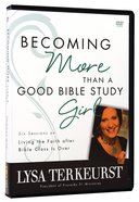 Becoming More Than a Good Bible Study Girl (Dvd) DVD