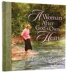 A Woman After God's Own Heart (Gift Edition) Hardback