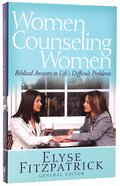 Women Counseling Women: Biblical Answers to Life's Difficult Problems Paperback