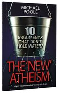 The New Atheism: 10 Arguments That Don't Hold Water Paperback