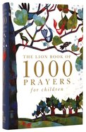 The Lion Book of 1000 Prayers For Children Hardback
