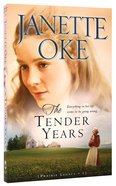 The Tender Years (#01 in Prairie Legacy Series) Paperback