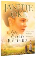 Like Gold Refined (#04 in Prairie Legacy Series) Paperback