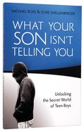 What Your Son Isn't Telling You Paperback