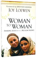 Woman to Woman: Sharing Jesus With a Muslim Friend Paperback