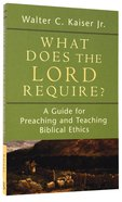 What Does the Lord Require? Paperback