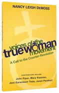 Voices of the True Woman Movement Paperback