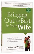 Bringing Out the Best in Your Wife Paperback