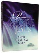 Pursuing More of Jesus Paperback