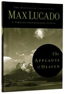 Lucado Classic Collection #03: The Applause of Heaven Hardback