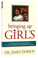 Bringing Up Girls Paperback