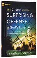 The Church and the Surprising Offense of Gods Love Paperback