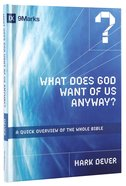 What Does God Want of Us Anyway? Hardback