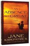 An Absence So Great Paperback
