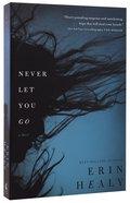 Never Let You Go Paperback