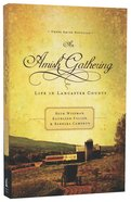 Life in Lancaster County (An Amish Gathering Series) Paperback