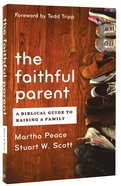 The Faithful Parent Paperback