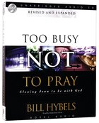 Too Busy Not to Pray (Unabridged 4 Cd's) CD