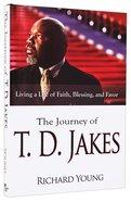 Journey of Td Jakes Hardback