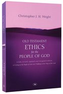 Old Testament Ethics For the People of God Paperback