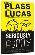 Seriously Funny #01 (#01 in Seriously Funny Series) Paperback