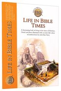 Life in Bible Times (Essential Bible Reference Series) Paperback
