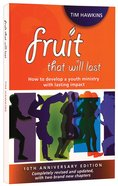 Fruit That Will Last (10th Anniversary Edition) Paperback