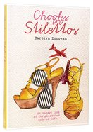 Chooks in Stilettos: An Honest Look At the Glamorous Side of Life Paperback