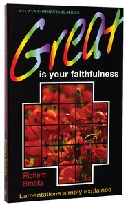 Great is Your Faithfulness (Lamentations) (Welwyn Commentary Series)