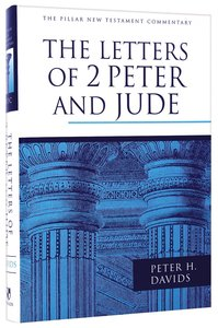The Letters of 2 Peter and Jude (Pillar New Testament Commentary Series)