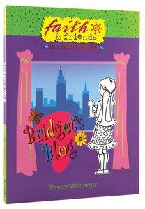 Bridgets Blog (Faith & Friends Series)