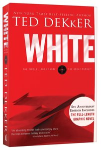 Circle #03: White (#03 in Dekker Trilogy The Circle Series)