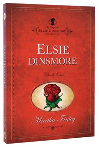 Elsie Dinsmore (#01 in Original Elsie Dinsmore Collection Series)