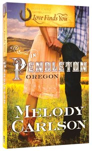 In Pendleton Oregon (Love Finds You Series)