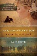Her Abundant Joy (#03 in Texas Star Of Destiny Series) Paperback