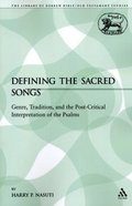 Defining the Sacred Songs (Library Of Hebrew Bible/old Testament Studies Series)