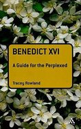 Benedict Xvi (Guides For The Perplexed Series) Paperback