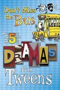 Don't Miss the Bus and 5 Other Dramas For Tweens Paperback