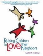 Raising Children to Love Their Neighbors Paperback
